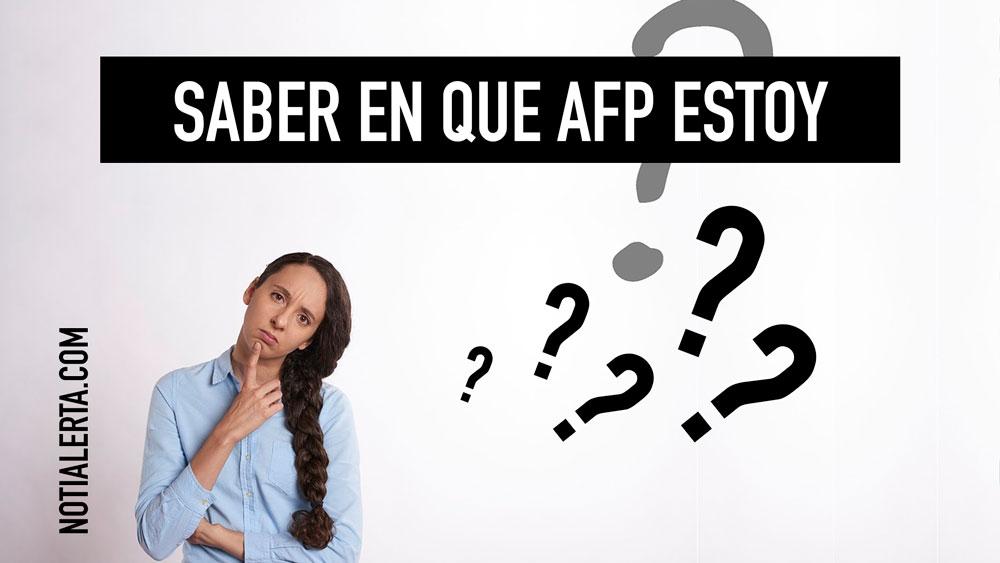 Cómo saber en que AFP estoy consultar con el RUT