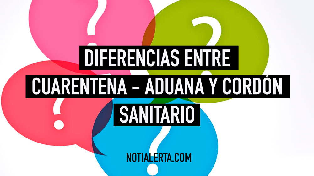 Diferencias entre cuarentena aduana sanitaria y cordon sanitario chile