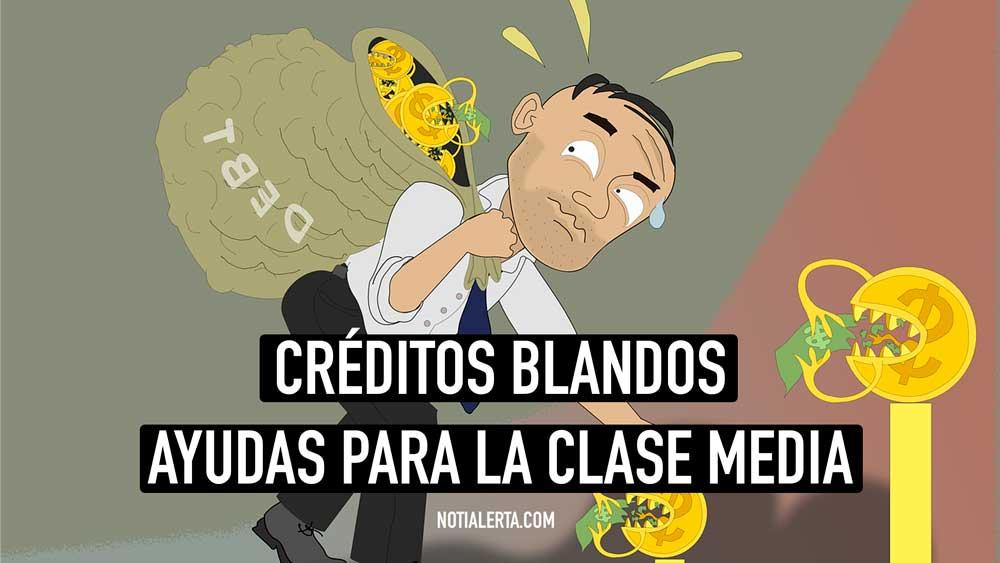 Créditos Blandos Clase Media Ayudas y Bonos